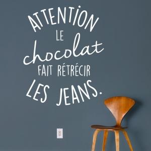Stickers cuisine - Le chocolat fait rétrécir les jeans