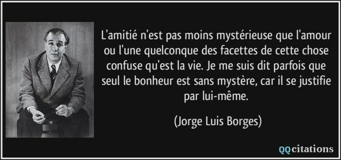 Idée citation amitié brisé citation sur l amitier texte d amitié sur photo citation célèbre Jorge Luis Borges
