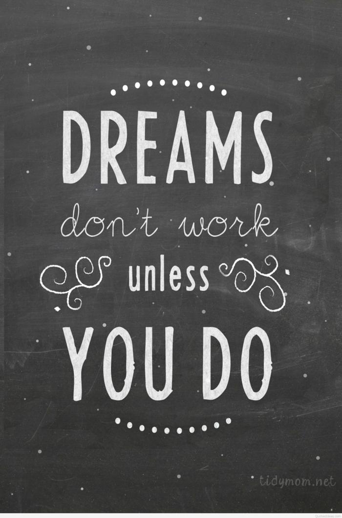 Citation inspiratrice pour fond d écran iphone Dreams don't work unless you do image jolie inspiration