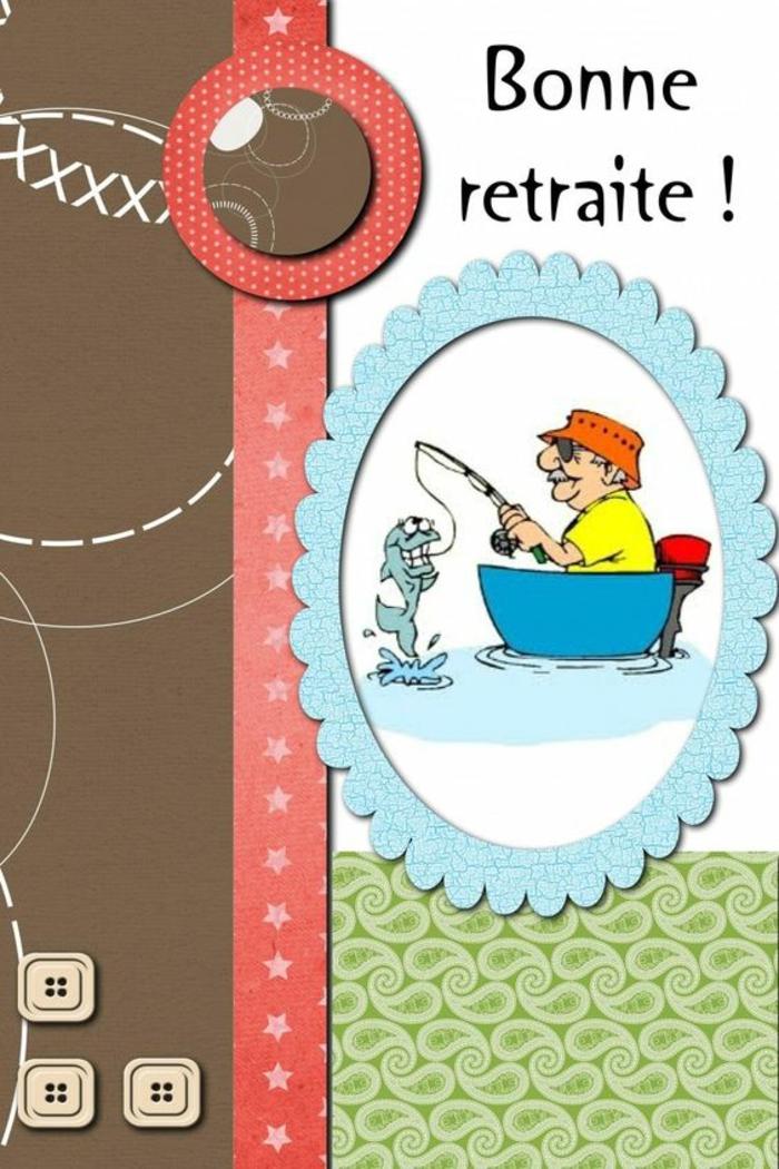 départ à la retraite carte de retraite Bonne retraite, pêcheur avec un gros poisson, carte en style ludique et amusant, avec des collages