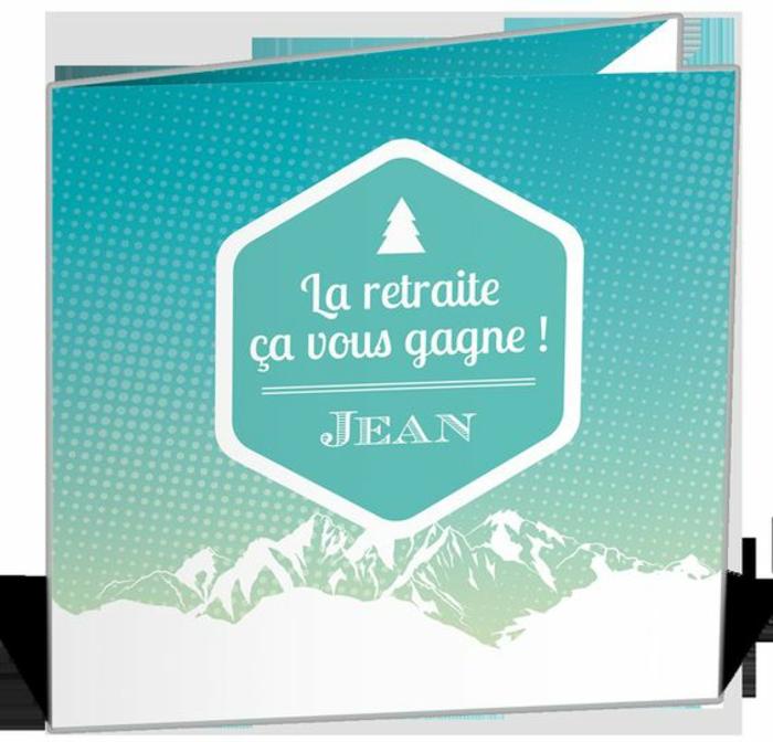 message retraite, carte de retraite, message depart retraite, carte personnalisée Jean, un paysage avec une montagne très haute en neige, la retraite ça vous gagne