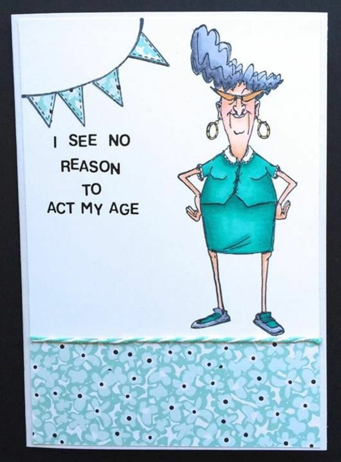 bonne retraite et bon anniversaire, carte de retraite, avec une dame qui ne voit pas de raisons pour agir selon son âge, une carte en blanc et en bleu réséda