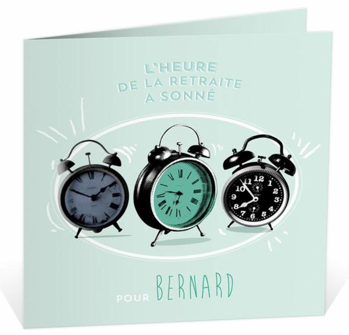 carte de retraite, depart retraite, l'horloge a sonné, l'heure de la retraite a sonné, trois horloges, une carte en bleu pastel