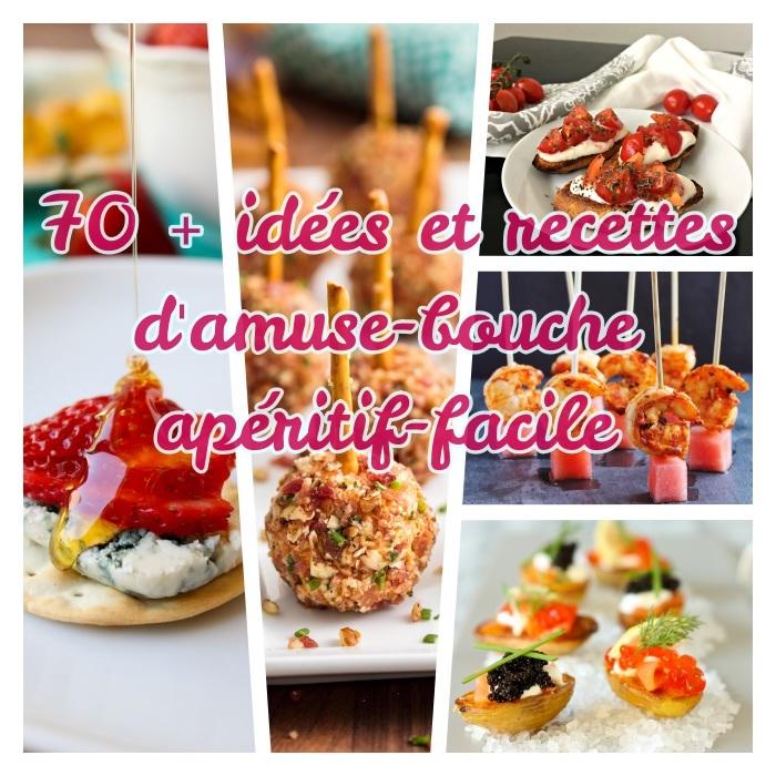 70 idées de recettes faciles pour faire un amuse-bouche apéritif facile, comment faire un apéro dinatoire soi meme