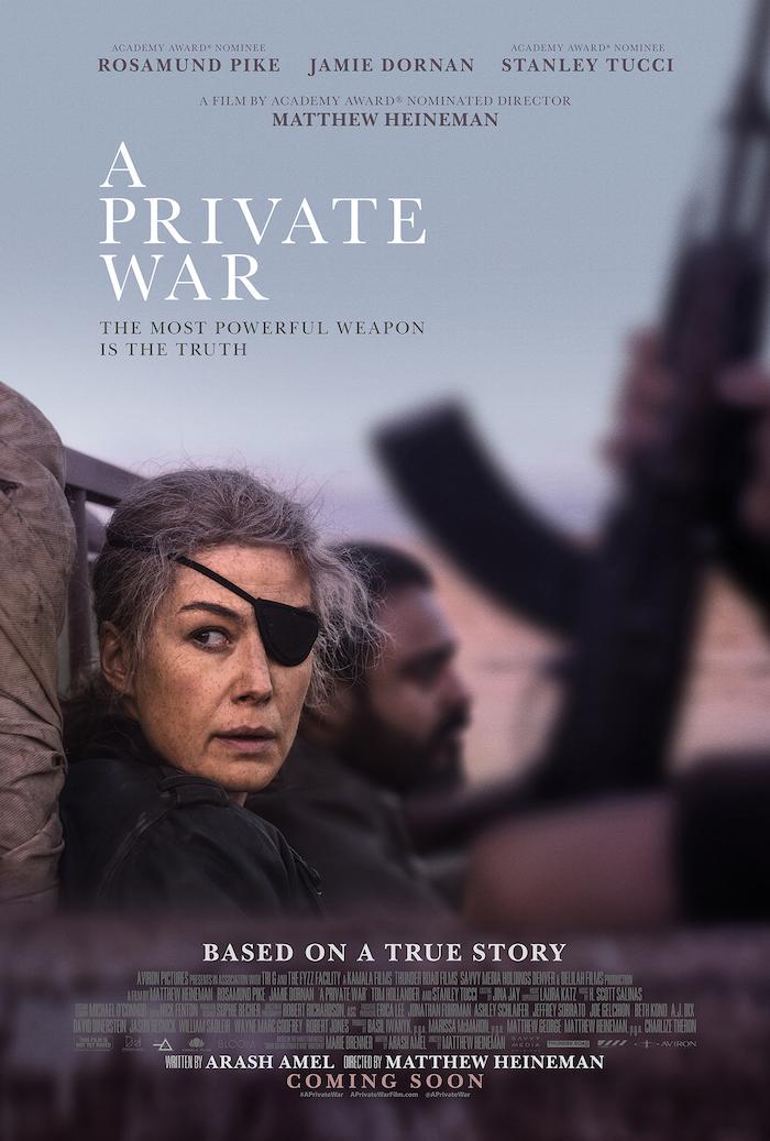 Affiche du film A Private War Aviron Pictures avec rosamund pike basé sur une histoire vraie
