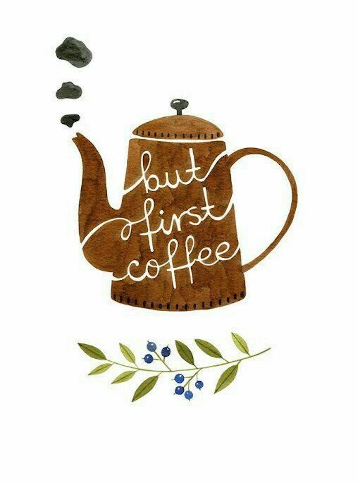 Théière avec signe le café est la première chose pour le jour, apprentissage dessin, les plus beaux dessins