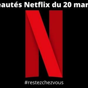 Voici quelques nouveautés Netflix du 20 mars 2020