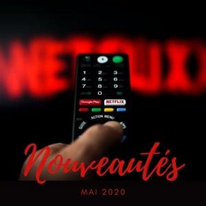 Découvrez la liste des nouveautés Netflix mai 2020