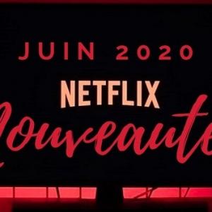 Découvrez la liste des nouveautés Netflix juin 2020